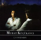 Murat Küçükavcı - Aşiqê Te Me Şarkı Sözleri