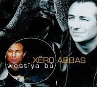 xero-abbas-westiya-bu-sozleri